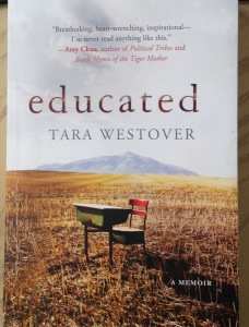 Educated a Memoir by Tara Westover growing up in a dystopian reality